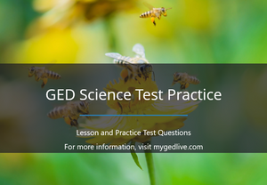 GED Science Lesson and Practice Test