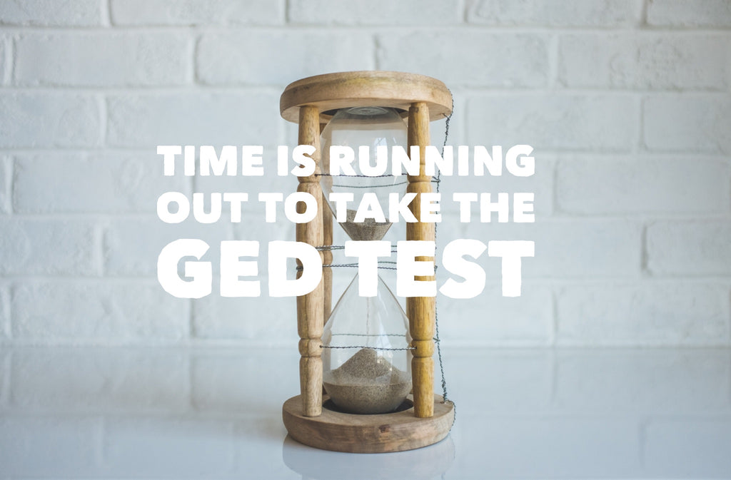 Time is Running Out to Take the GED Test Before Summer 2018!