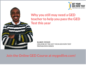 Why you may still need a GED Teacher to help you pass the GED Test