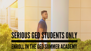 Enroll in the GED Summer Academy!