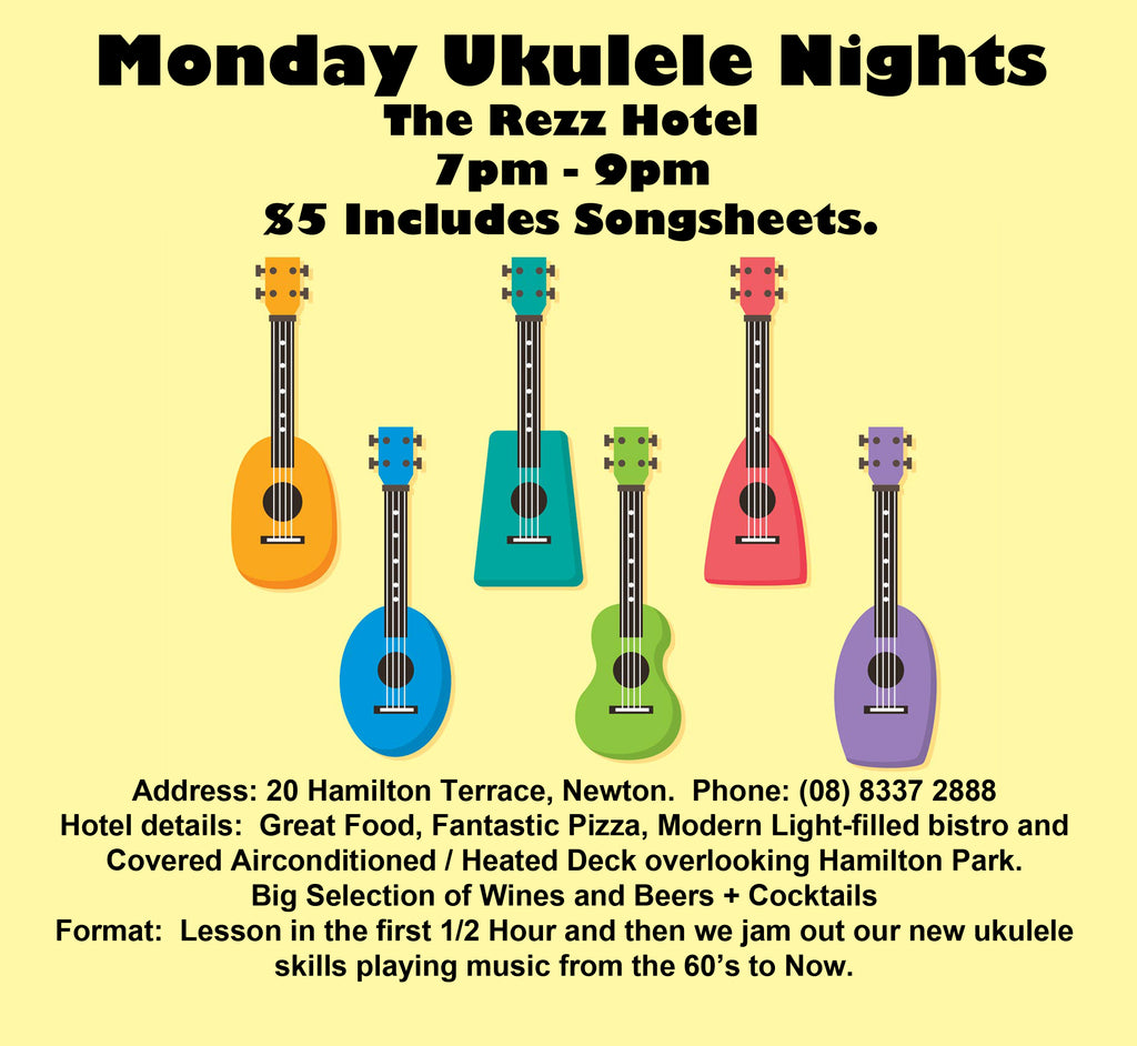 Ukulele Lesson and Jam Session Monday Nights and Friday Morning The REZZ HOTEL Newton South Australia