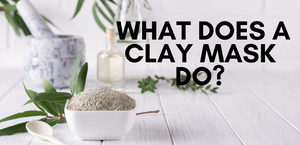 What Does A Clay Mask Do?
