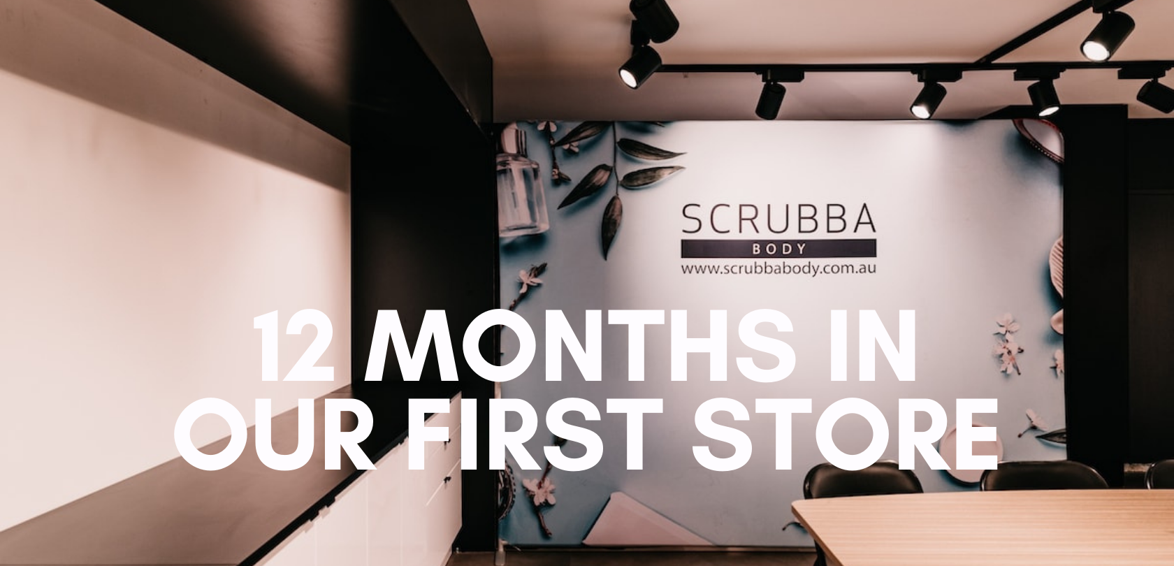 12 Months In Our First Store