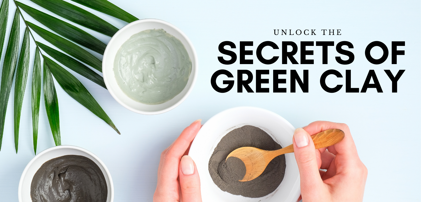 Unlock the Secrets of Green Clay