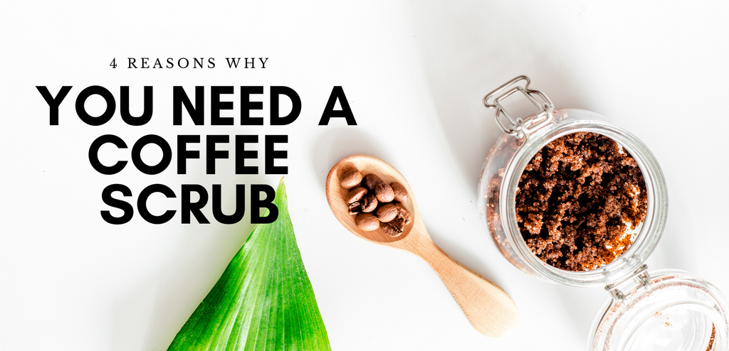 4 Reasons Why You Need A Coffee Scrub