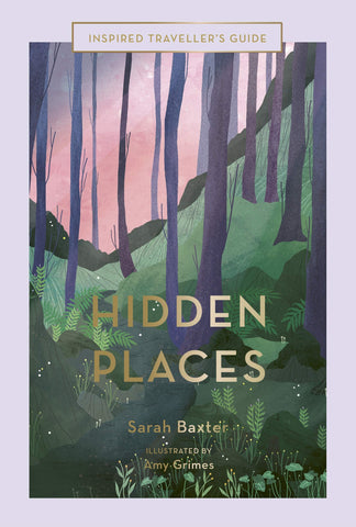 INSPIRED TRAVELLERS GUIDE: HIDDEN PLACES