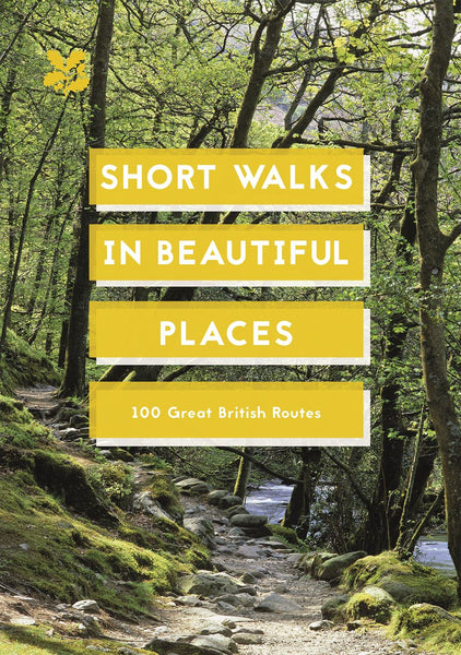 SHORT WALKS IN BEAUTIFUL PLACES: 100 GREAT BRITISH ROUTE