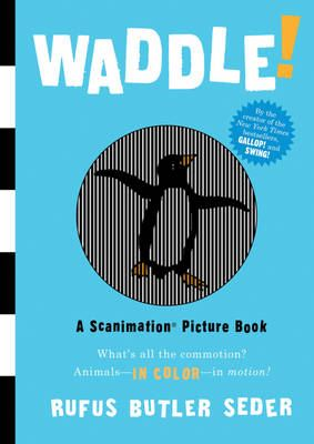 WADDLE (SCANIMATION PICTURE BOOK)