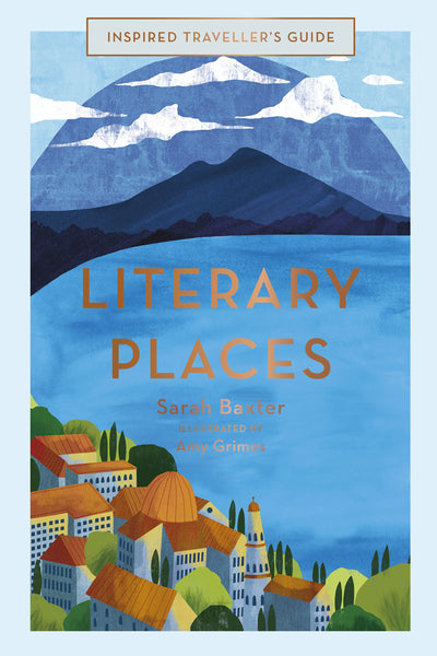 INSPIRED TRAVELLERS GUIDE: LITERARY PLACES