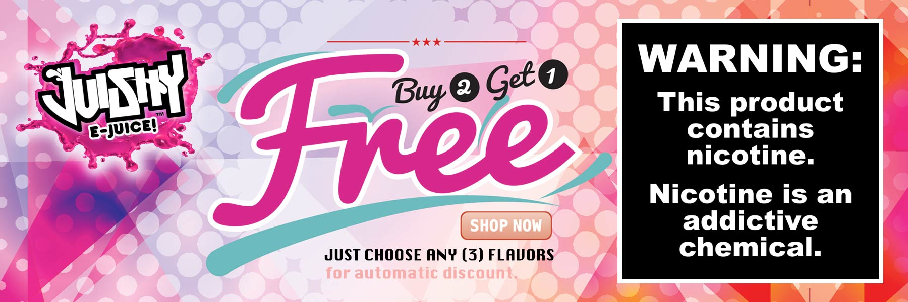 Buy 2 Get 1 Free Juishy E-Juice