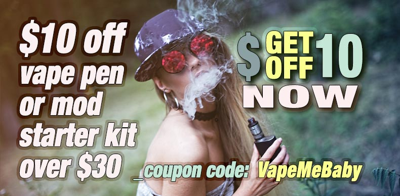 $10 off starter kits over $30 with coupon code VapeMeBaby