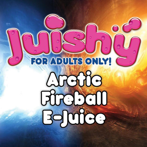 Arctic Fireball E-Liquid by Juishy E-Juice