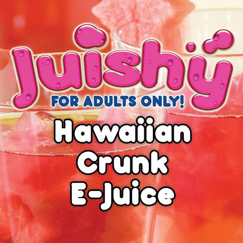 Hawaiian Crunk E-Liquid by Juishy E-Juice