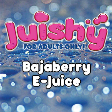 Bajaberry E-Liquid by Juishy E-Juice