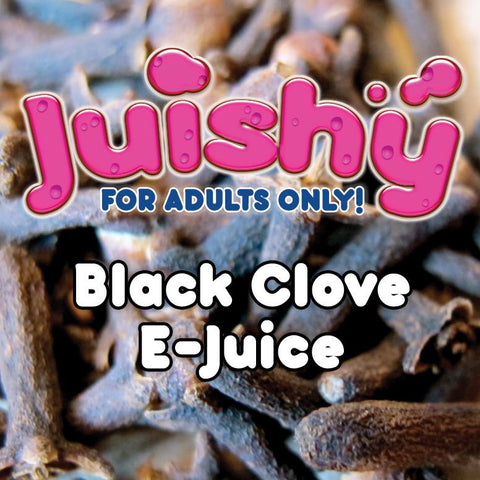 Black Clove E-Liquid by Juishy E-Juice