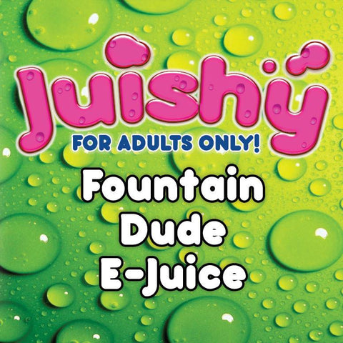 Fountain Dude E-Liquid by Juishy E-Juice
