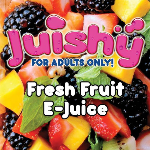 Fresh Fruit E-Liquid by Juishy E-Juice