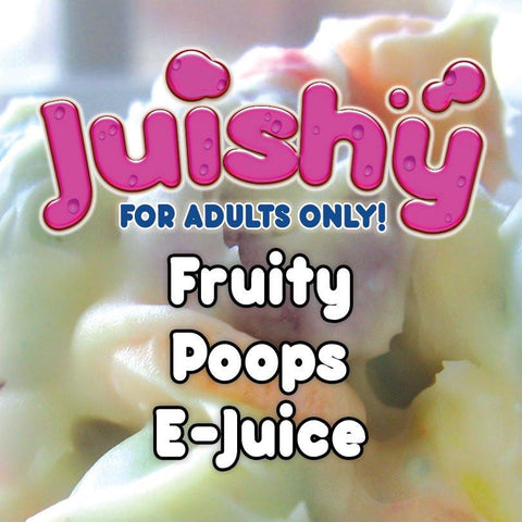 Fruity Poops E-Liquid by Juishy E-Juice