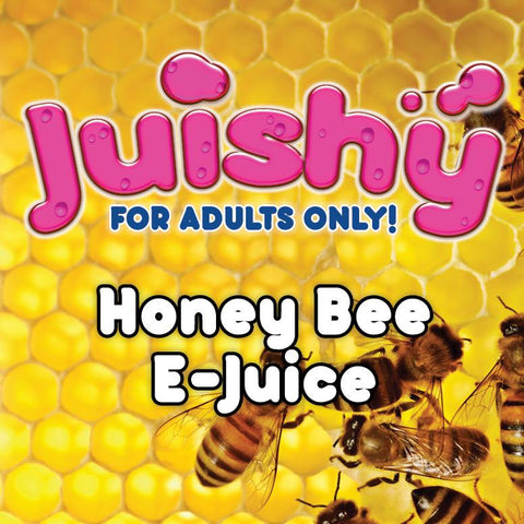 Honey Bee E-Liquid by Juishy E-Juice