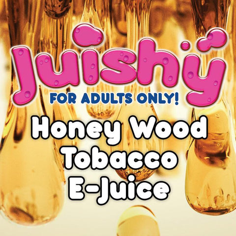 Honey Wood Tobacco E-Liquid by Juishy E-Juice