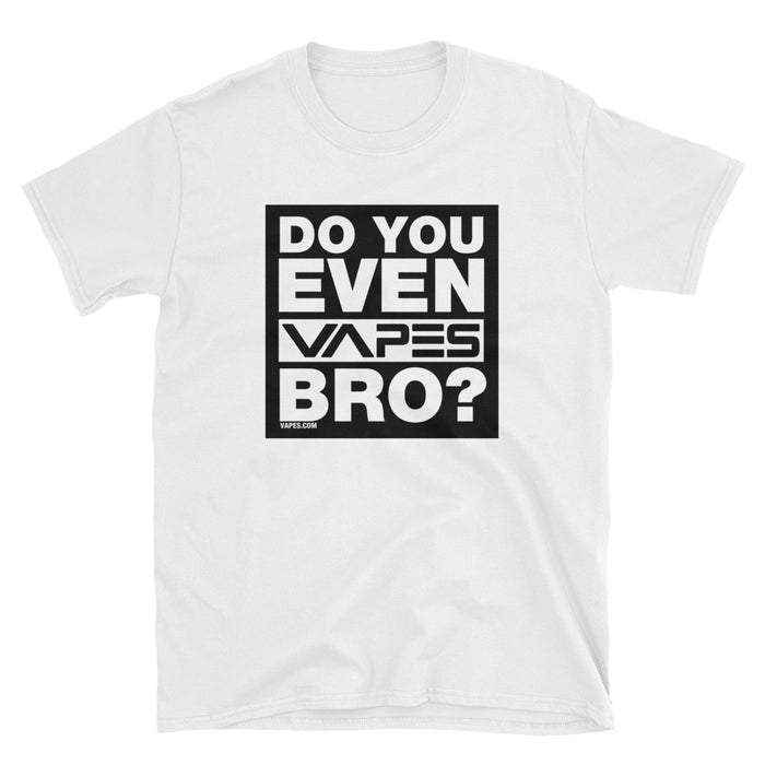 Do You Even VAPES Bro? T-Shirt