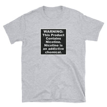 Load image into Gallery viewer, WARNING: This Product Contains Nicotine T-Shirt