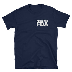 Fuck the FDA T-Shirt Officer Government Design