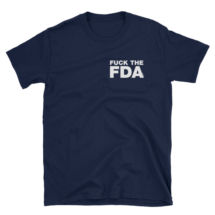 Fuck the FDA T-Shirt