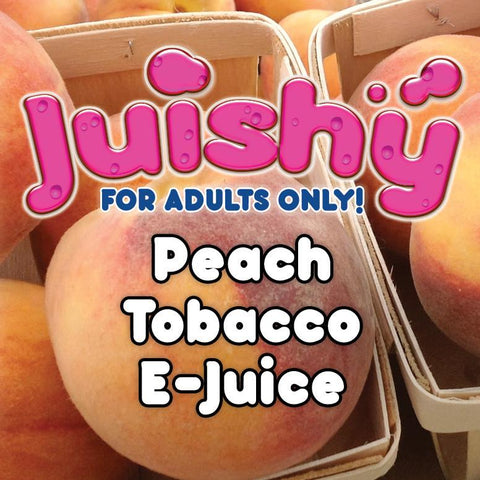 Peach Tobacco E-Liquid by Juishy E-Juice