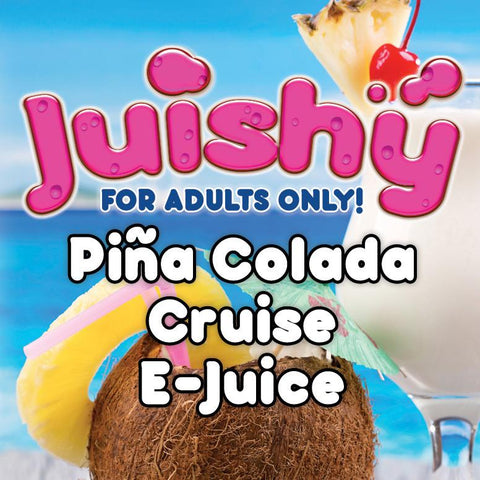 Piña Colada Cruise E-Liquid by Juishy E-Juice