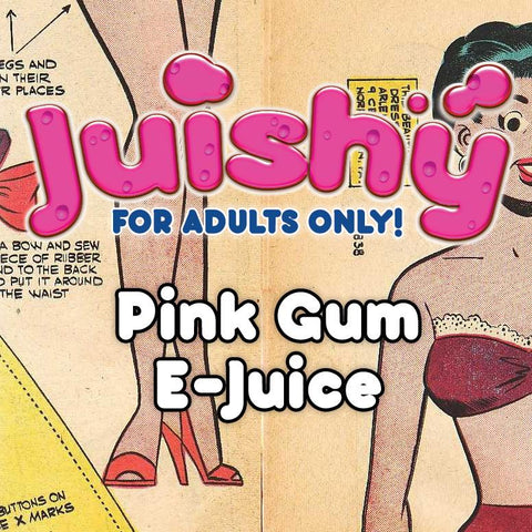 Pink Gum E-Liquid by Juishy E-Juice
