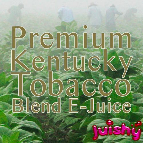 Kentucky Tobacco Blend E-Liquid by Juishy E-Juice