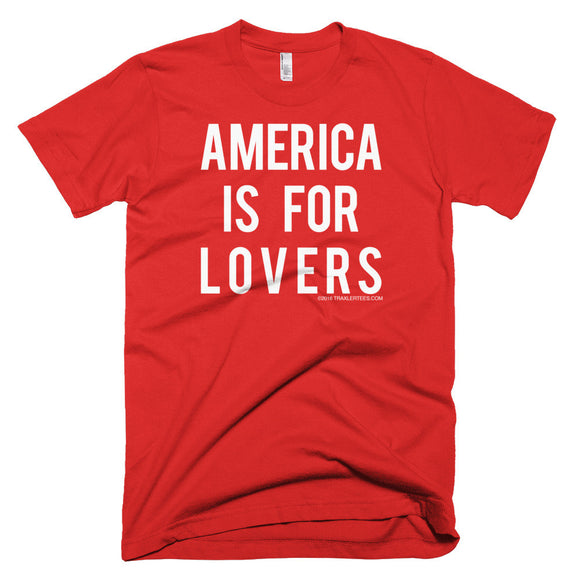 America Is For Lovers™ t-shirt