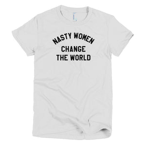 Nasty Women Change the World t-shirt