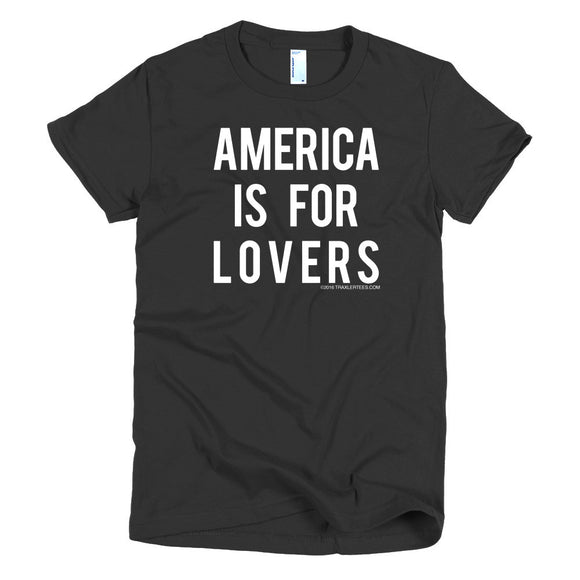America Is For Lovers™ women's t-shirt
