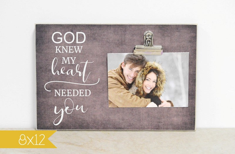 anniversary gift picture frame god knew my heart needed you