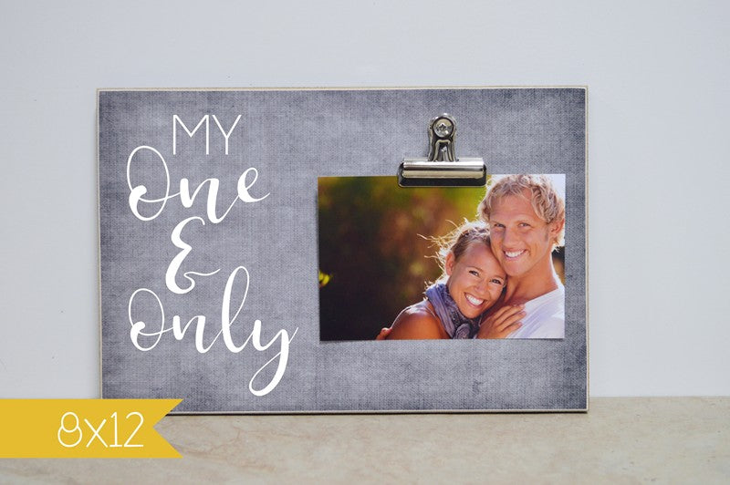 my one and only, wedding gift for bride and groom, engagement gift, personalized photo frame, custom picture frame