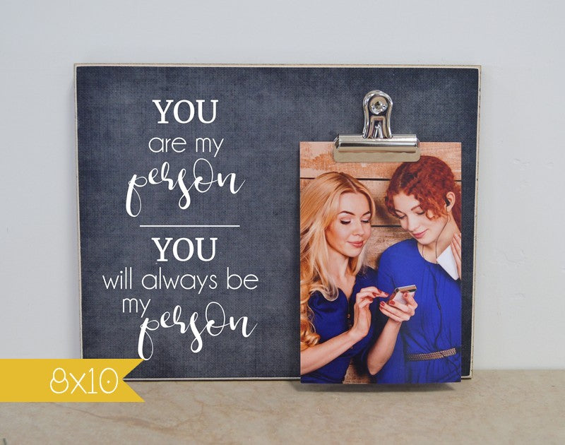 you are my person you will always be my person personalized picture frame best friend gift
