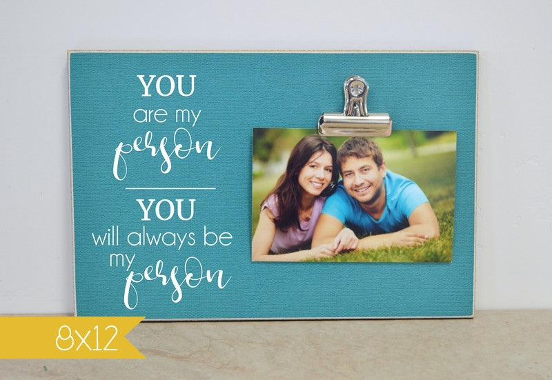 you are my person you will always be my person, custom photo frame valentines day gift, wedding gift, bridal shower gift, engagement gift for her
