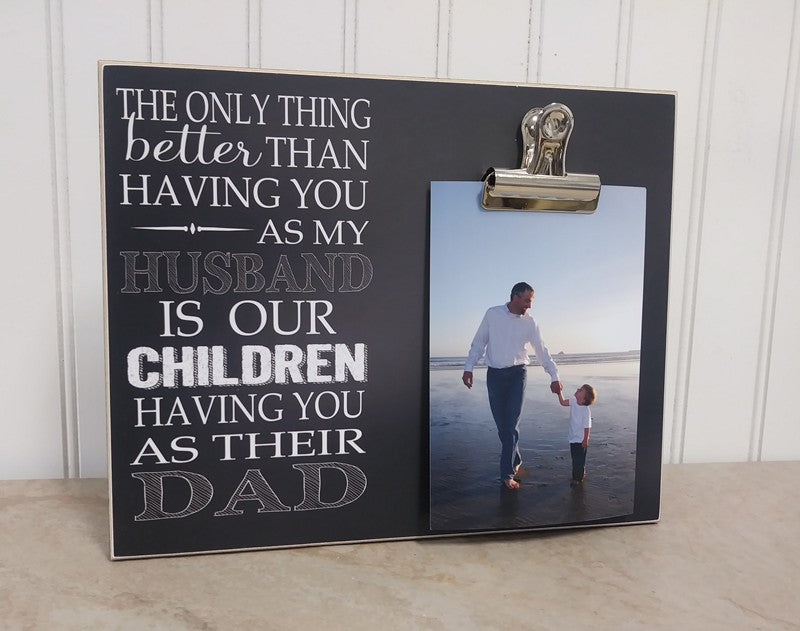 photo frame gift for dad the only thing better than having you as my husband, birthday gift for dad