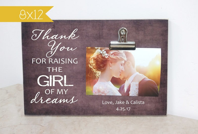 Thank You For Raising The Girl Of My Dreams Picture Frame