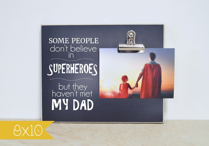daddy gift, some people don't believe in superheroes