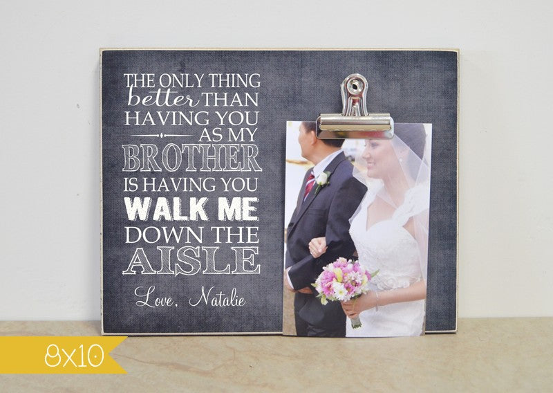 brother please walk me down the aisle frame, proposal gift, gift for brother