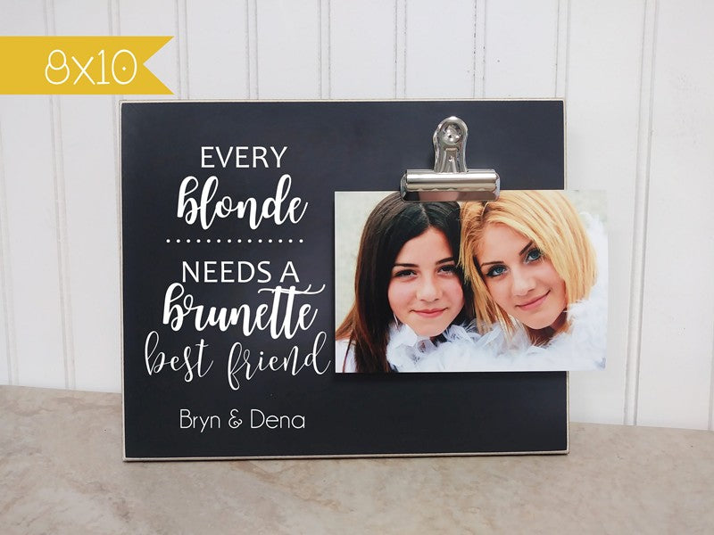 Every Blonde Needs A Brunette Best Friend Picture Frame Dandelion