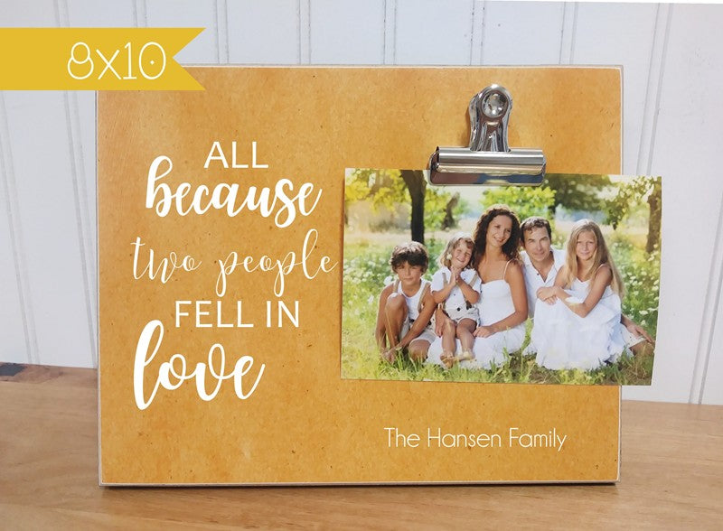 all because two people fell in love photo frame