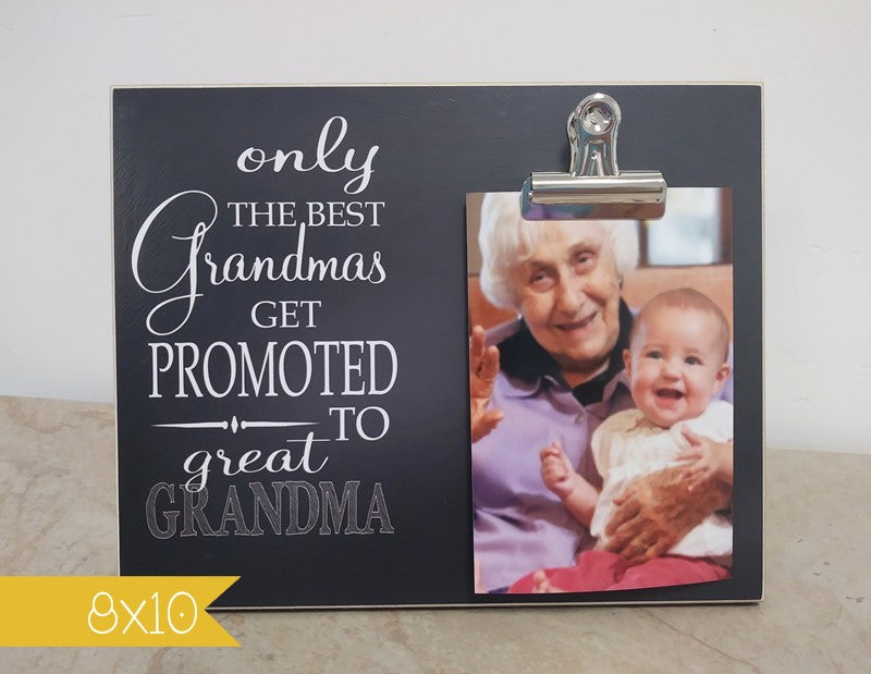 8x10 photo frame gift for grandma, great grandma gift, only the best grandmas get promoted to great grandma