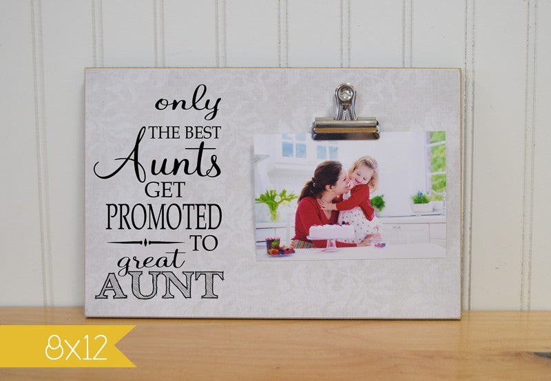 auntie photo frame gift, gift for aunt, only the best aunts get promoted to great aunt