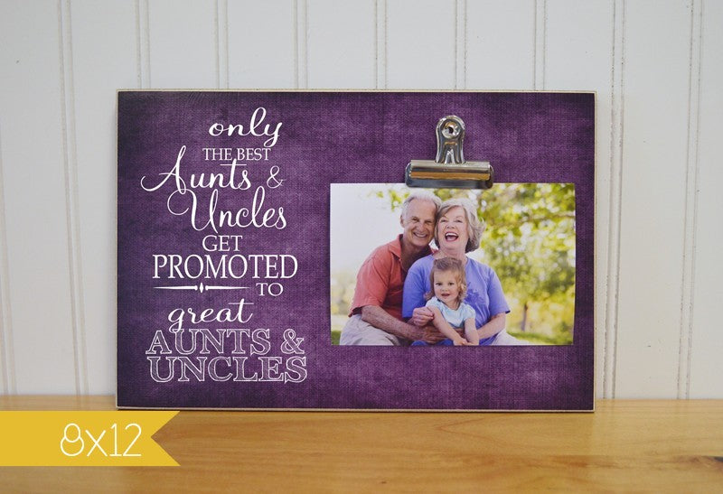 only the best aunts and uncles get promoted to great aunt and uncle photo clip frame gift for great aunt and great uncle, pregnancy announcement gift