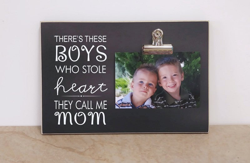 mothers day gift idea, mom photo frame, these these boys who stole my heart they call me mom, picture frame, photo clip frame, gift for mom, mom gift mothers day gift idea