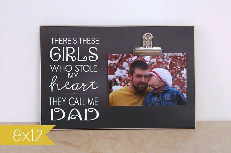 There's These Girls Who Stole My Heart - They Call me Dad custom photo frame, dad picture frame, fathers day gift